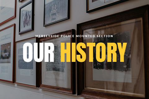 Merseyside Police Mounted Section - Our History