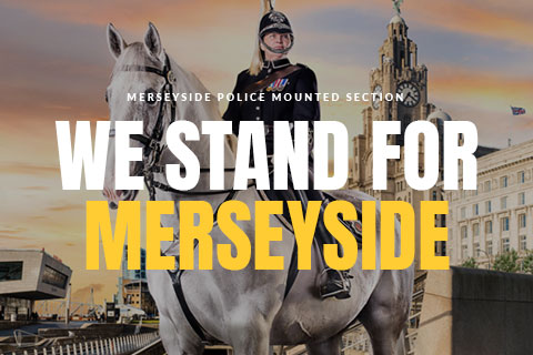 Merseyside Police Mounted Section - We Stand For Merseyside
