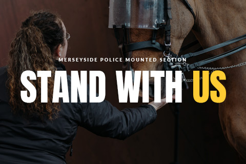 Merseyside Police Mounted Section - Stand With Us